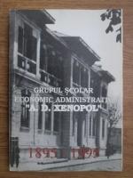 Anticariat: Grupul scolar economic administrativ A. D. Xenopol, 1895-1995