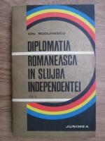 Anticariat: Ion Bodunescu - Diplomatia romaneasca in slujba independentei (volumul 2)