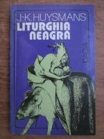 J. K. Huysmans - Liturghia neagra