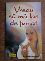 Anticariat: Jean Loup Dervaux - Vreau sa ma las de fumat