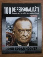 Anticariat: John Edgar Hoover (100 de personalitati, Oameni care au schimbat destinul lumii, nr. 91)