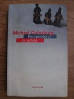 Anticariat: Michael Guinzburg - Recuperatorul de suflete