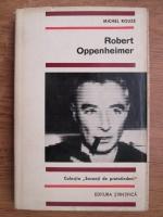 Anticariat: Michel Rouze - Robert Oppenheimer