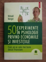 Anticariat: Mickael Mangot - 50 de experimente in psihologie privind economiile si investitiile