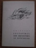 Anticariat: Mihai Eminescu - Luceafarul. Der abendstern. Az esticsillag