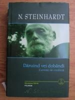 Anticariat: Nicolae Steinhardt - Daruind vei dobandi. Cuvinte de credinta