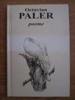 Octavian Paler - Poeme
