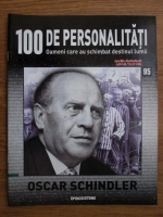 Anticariat: Oscar Schindler (100 de personalitati, Oameni care au schimbat destinul lumii, nr. 95)