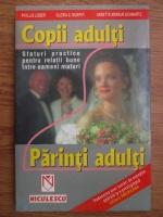 Anticariat: Phyllis Lieber, Gloria S. Murphy, Annette Merkur Schwartz - Copii adulti, parinti adulti