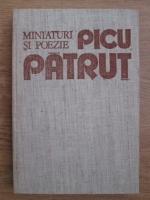 Anticariat: Picu Patrut - Miniaturi si poezie
