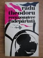 Radu Theodoru - Recunoastere indepartata
