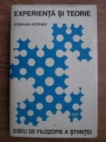 Anticariat: Stephan Korner - Experienta si teorie. Eseu de filozofie a stiintei