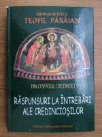 Teofil Paraian - Din ospatul credintei. Raspunsuri la intrebari ale credinciosilor