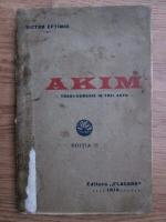 Anticariat: Victor Eftimiu - Akim. Tragi-comedie in trei acte (1914)