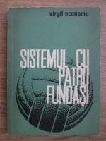 Anticariat: Virgil Economu - Sistemul cu patru fundasi. Studiul monografic