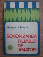 Anticariat: Alexandru Marin, Aurel Masca - Sonorizarea filmului de amatori