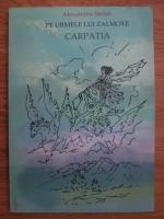Anticariat: Alexandru Stefan - Pe urmele lui Zalmoxe. Carpatia
