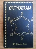 Anticariat: Andre Seve - Orthogram, dictionnaire ortographique et grammatical de la langue francaise