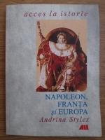 Anticariat: Andrina Styles - Napoleon, Franta si Europa