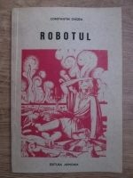 Anticariat: Constantin Ovezea - Robotul