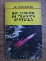 Anticariat: D. Andreescu - Incursiune in tehnica spatiala