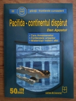 Dan Apostol - Pacifida, continentul disparut