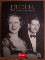 Anticariat: Diana Mandache - Duduia. Scrisori din exil ale Elenei Lupescu