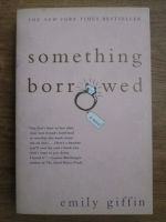 Anticariat: Emily Giffin - Something borrowed