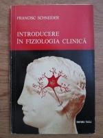 Anticariat: Francisc Schneider - Introducere in fiziologia clinica