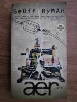 Anticariat: Geoff Ryman - Aer sau avut ne-avut