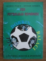 Anticariat: George Ivascu, Eftimie Ionescu - Asii fotbalului romanesc. Dobrin, Balaci, Hagi