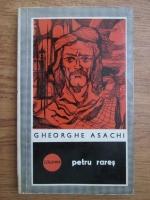 Anticariat: Gheorghe Asachi - Petru Rares