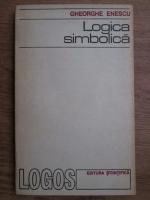 Anticariat: Gheorghe Enescu - Logica simbolica
