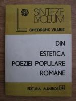 Anticariat: Gheorghe Vrabie - Din estetica poeziei populare romane