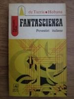 Ion Hobana, Gianfranco de Turris - Fantascienza. Povestiri italiene