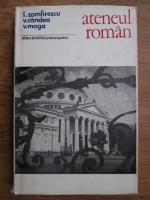 Ion Zamfirescu, Virgil Candea, Vasile Moga - Ateneul roman. Monografie