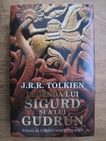 J. R. R. Tolkien - Legenda lui Sigurd si a lui Gudrun (editie bilingva engleza-romana)