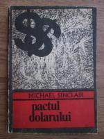 Anticariat: Michael Sinclair - Pactul dolarului