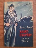 Michel Manoll - Saint-Exupery princes des pilotes