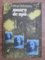 Anticariat: Mihail Gramescu - Moara de apa