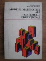 Anticariat: Mircea Malita, Corneliu Zidaroiu - Modele matematice ale sistemului educational