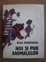 Olga Perovskaia - Noi si puii animalelor