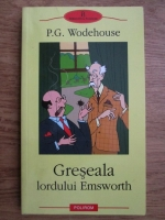 Anticariat: P. G. Wodehouse - Greseala lordului Emsworth. Din povestile Castelului Blandings