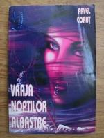 Anticariat: Pavel Corut - Vraja noptilor albastre