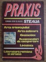 Anticariat: Praxis (arta tricotajului, arta culinara, cosmetice, recomandari de comportare, locuinta, literatura romana si straina)