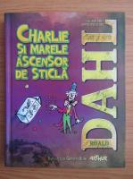Roald Dahl - Charlie si marele ascensor de sticla