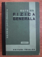 Anticariat: S. E. Fris, A. V. Timoreva - Curs de fizica generala (volumul 1)