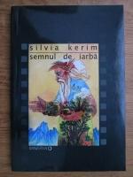 Anticariat: Silvia Kerim - Semnul de iarba