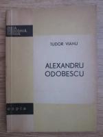 Anticariat: Tudor Vianu - Alexandru Odobescu