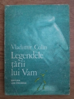 Vladimir Colin - Legendele tarii lui Vam